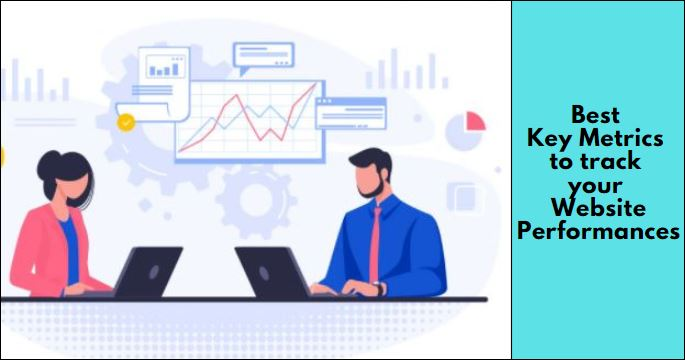 Best Key Metrics to track your Website Performances